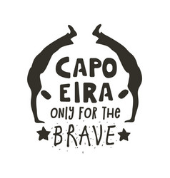 Capoeira only for brave poster vector