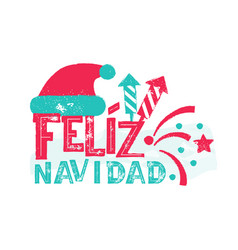 feliz navidad - merry christmas spanish language vector image vector image