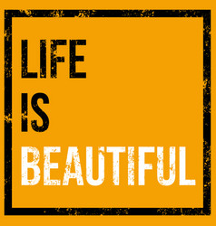 life is beautiful poster vector image vector image