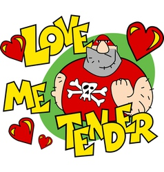 Love me tender vector image