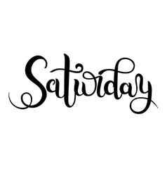 Saturday hand brush lettering modern calligraphy vector