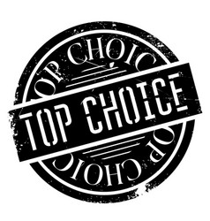 Top choice rubber stamp vector