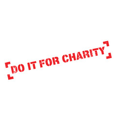 do it for charity rubber stamp vector image