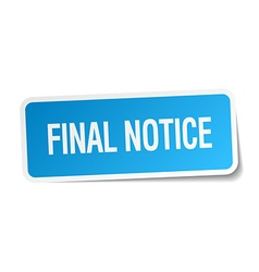 Final notice blue square sticker isolated on white vector