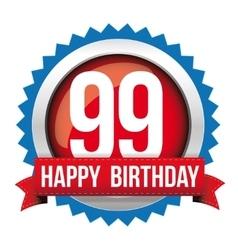 Ninety nine years happy birthday badge ribbon vector