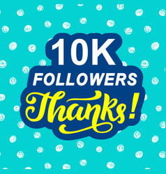 10000 followers thanks congratulations card vector image