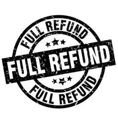 Full refund round grunge black stamp vector