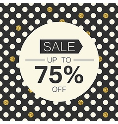 Sale 75 sale coupon design template polka dot gold vector