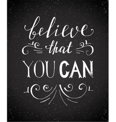 Believe that you can typographical poster vector
