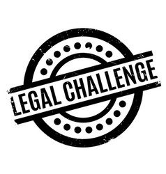 Legal challenge rubber stamp vector