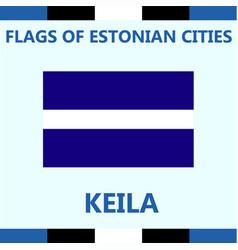 Flag of estonian city keila vector