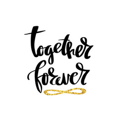 together forever calligraphy postcard vector image