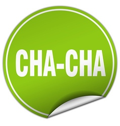 Cha-cha round green sticker isolated on white vector