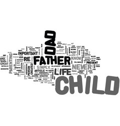 Why a father is not a dad text word cloud concept vector