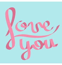 Pink satin ribbon in shape of word love you vector