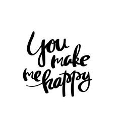 You make me happy calligraphy postcard poster vector
