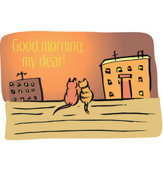 good morning my dear vector image vector image