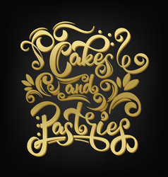 Cakes and pastries lettering inscription vector