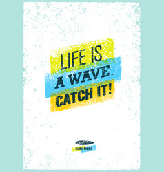 catch the wave creative surf motivation vector image vector image