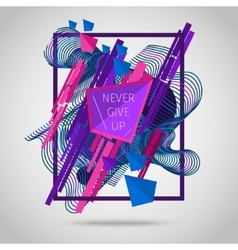 Never give up inspirational quote vector