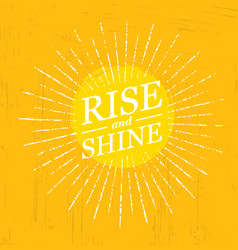 Rise and shine inspiring creative motivation vector