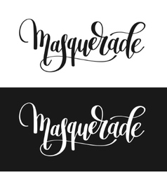 Masquerade hand lettering inscription isolated on vector