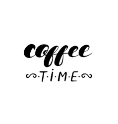 Coffee time - hand drawn calligraphy coffee poster vector
