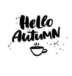 Hello autumn fall lettering with cup of vector