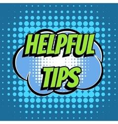 Helpful tips comic book bubble text retro style vector