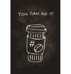 Coffee motivational card vector