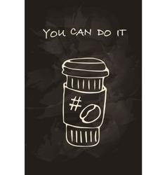 Coffee motivational card vector