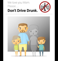 Family campaign mommy dont drive drunk vector