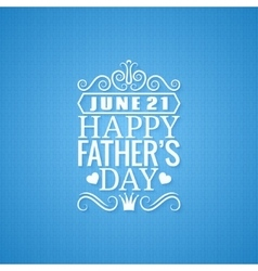 fathers day vintage design background vector image
