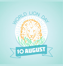 10 august world lion day vector image vector image