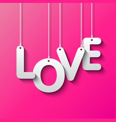 Love word by white paper vector image vector image