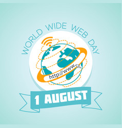 1 august world wide web day vector image