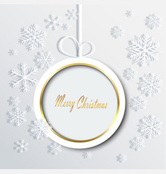 Christmas ball made of paper and snowflakes vector