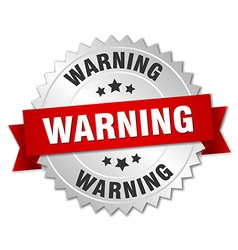 Warning 3d silver badge with red ribbon vector