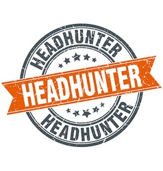 Headhunter round orange grungy vintage isolated vector