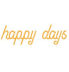 Happy days typographic stamp vector
