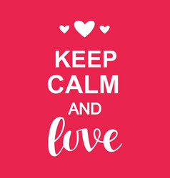 keep calm and love valentines day typography vector image