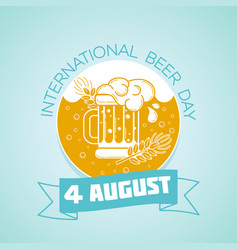 4 august international beer day vector image vector image