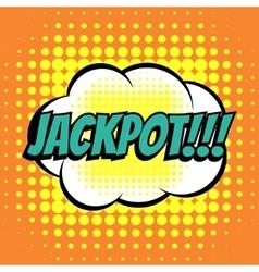 Jackpot comic book bubble text retro style vector