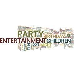 Entertainment for your childs party text vector