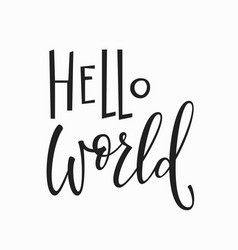 Hello world t-shirt quote lettering vector