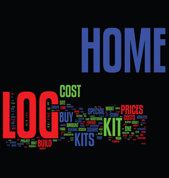 Log home kit prices tips when you buy log home vector