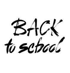back to school - lettering calligraphy phrase vector image