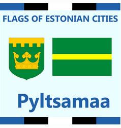 Flag of estonian city pyltsamaa vector