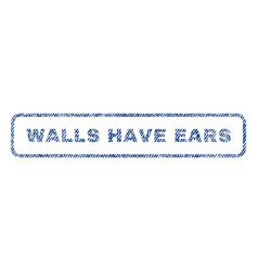 Walls have ears textile stamp vector