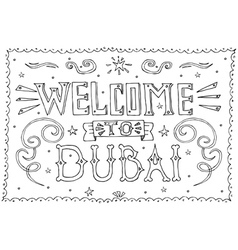 Welcome to dubai hand drawn vintage hand lettering vector